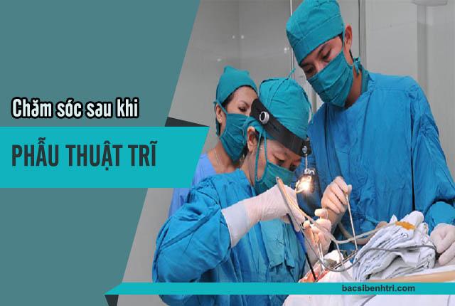 chăm sóc sau phẫu thuật trĩ