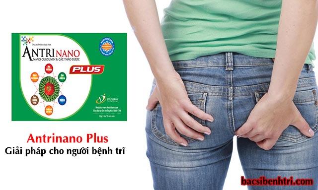 Công dụng chữa bệnh trĩ của Antrinano Plus